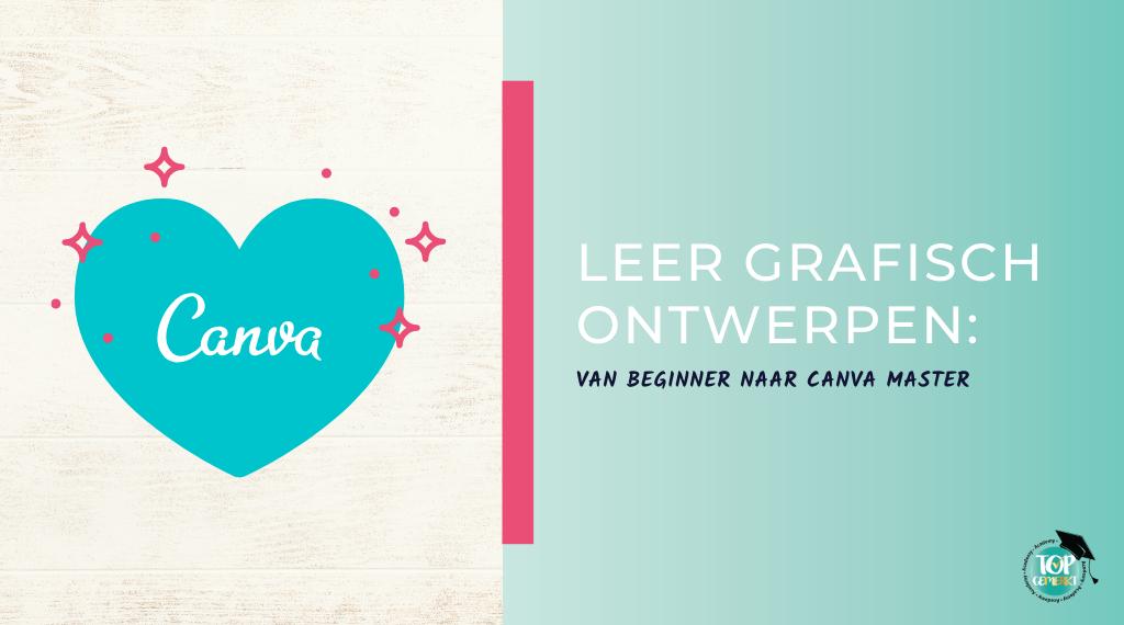 Canva Training - Leer grafisch ontwepen van beginner naar canva master - omlsag - TopGemerkt Academy