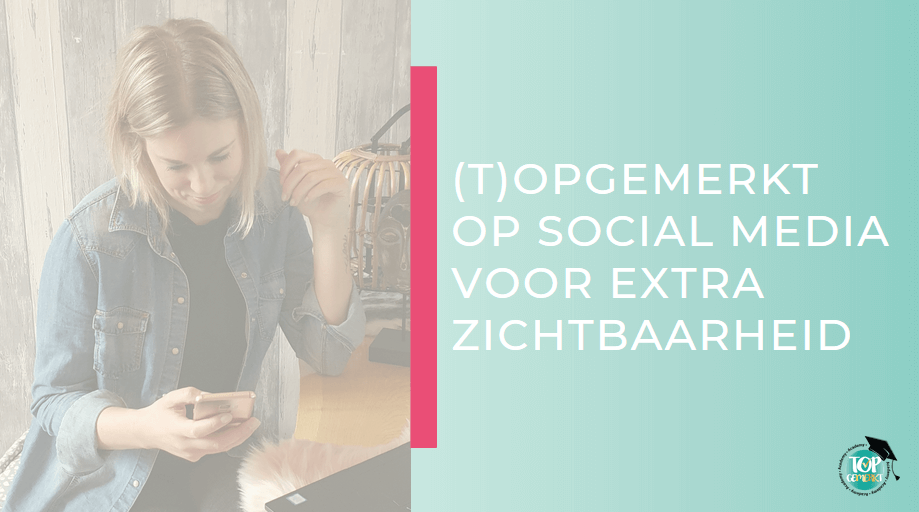 TopGemerkt op Social Media voor extra zichtbaarheid - omslag (k) - TopGemerkt Academy
